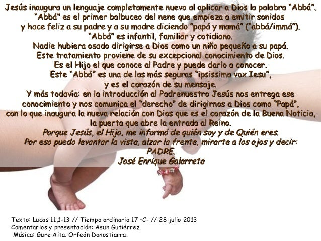 "Jesús inaugura un lenguaje completamente nuevo al aplicar a Dios la palabra ""Abbá"".Jesús inaugura un lenguaje completament..."
