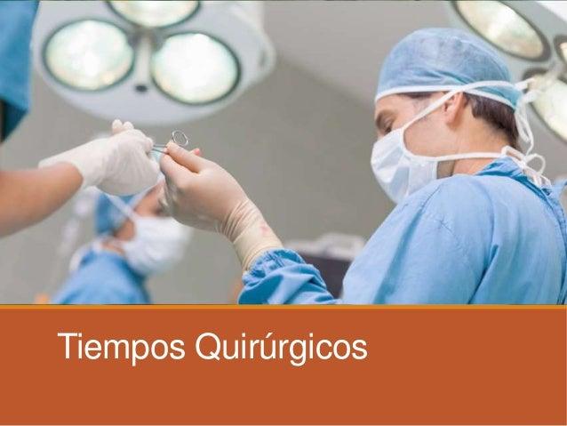 Tiempos Quirúrgicos