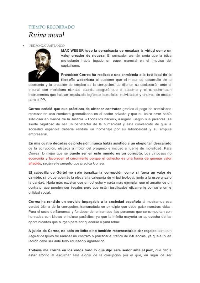 TIEMPO RECOBRADO Ruina moral  PEDRO G. CUARTANGO MAX WEBER tuvo la perspicacia de ensalzar la virtud como un valor creado...