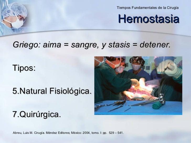 <ul><li>Griego: aima = sangre, y stasis = detener. </li></ul><ul><li>Tipos: </li></ul><ul><li>Natural Fisiológica. </li></...