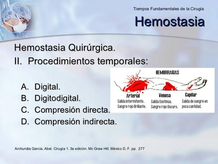 <ul><li>Hemostasia Quirúrgica. </li></ul><ul><li>Procedimientos temporales: </li></ul><ul><ul><li>Digital. </li></ul></ul>...