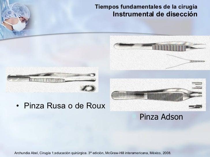 <ul><li>Pinza Rusa o de Roux </li></ul>Archundia Abel, Cirugía 1;educación quirúrgica. 3ª edición, McGraw-Hill interameric...