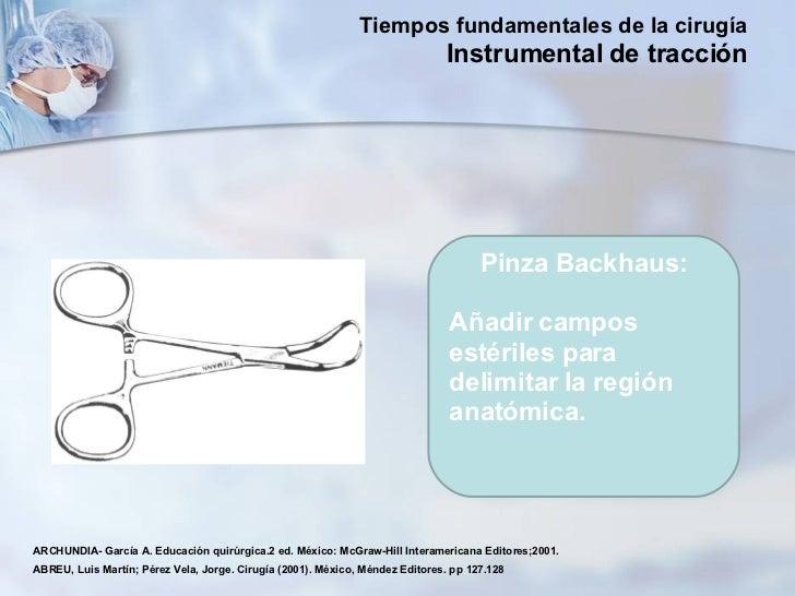 Pinza Backhaus: Añadir campos estériles para delimitar la región anatómica.  ARCHUNDIA- García A. Educación quirúrgica.2 e...