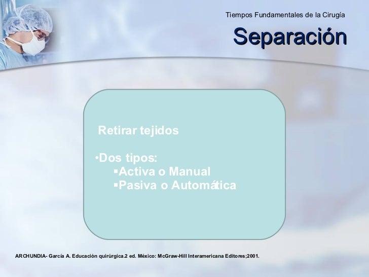 <ul><li>Retirar tejidos </li></ul><ul><li>Dos tipos: </li></ul><ul><ul><li>Activa o Manual </li></ul></ul><ul><ul><li>Pasi...