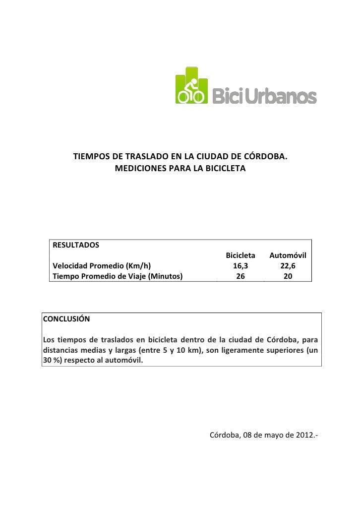 TIEMPOS DE TRASLADO EN LA CIUDAD DE CÓRDOBA.                MEDICIONES PARA LA BICICLETA  RESULTADOS                      ...