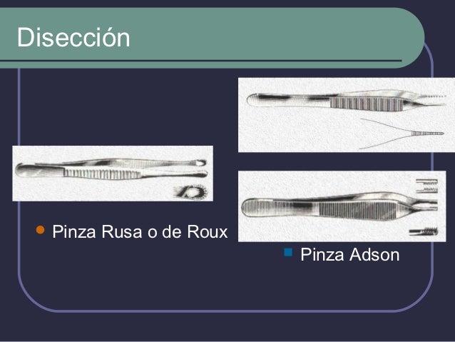 Tracción    Pinza Rochester       Oschner:  Curva o recta  Bordes dentados  Sostener tejidos.