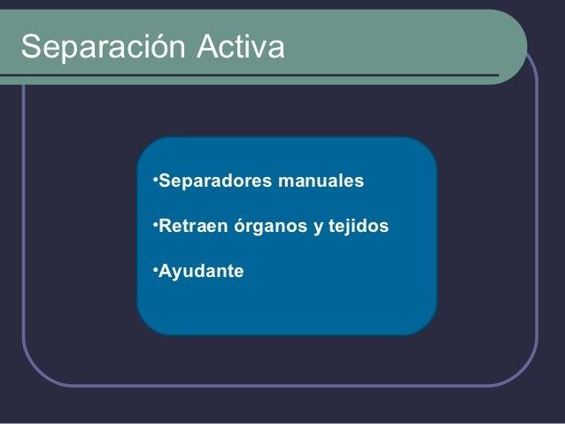Separadores Automáticos    Gelpi•Peritoneo•Brazosterminan enun diente