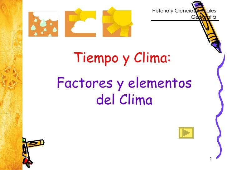 Tiempo y Clima:  Factores y elementos del Clima