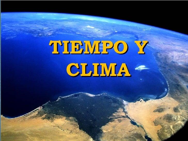 TEMA 1: LA TIERRA TIEMPO Y CLIMA