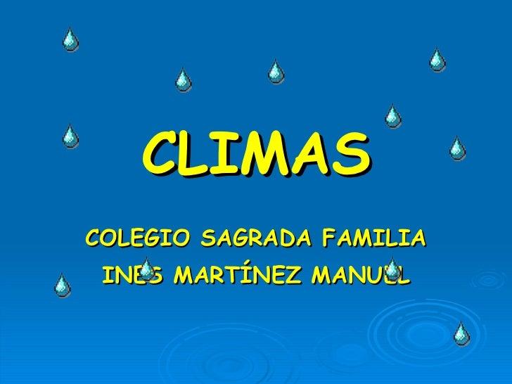 CLIMAS COLEGIO SAGRADA FAMILIA INES MARTÍNEZ MANUEL