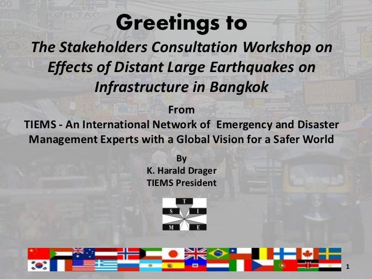 Greetings to The Stakeholders Consultation Workshop on   Effects of Distant Large Earthquakes on          Infrastructure i...