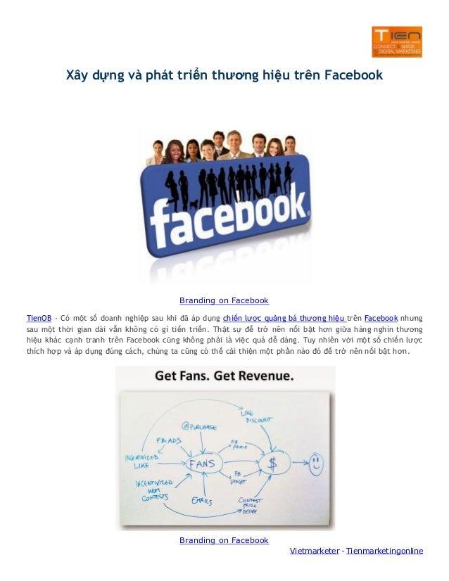 Xây dựng và phát triển thương hiệu trên Facebook  Branding on Facebook TienOB - Có một số doanh nghiệp sau khi đã áp dụng ...