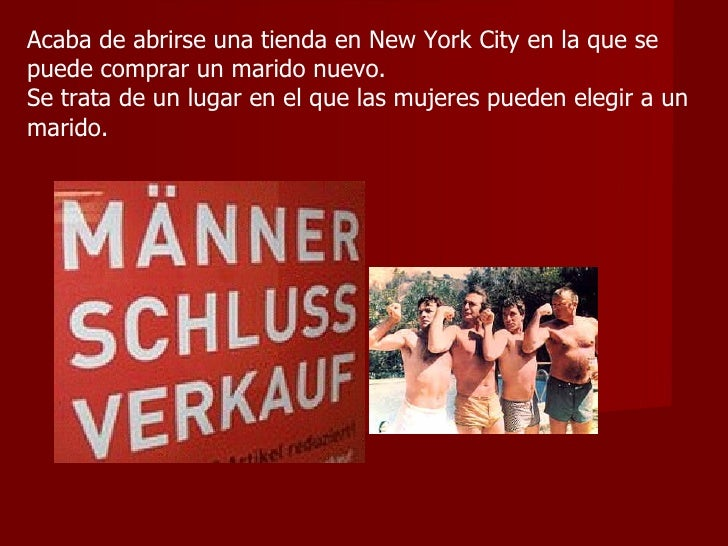 Acaba de abrirse una tienda en New York City en la que se puede comprar un marido nuevo. Se trata de un lugar en el que la...