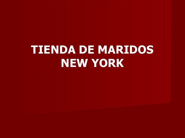 TIENDA DE MARIDOS NEW YORK