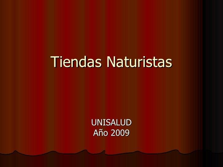 Tiendas Naturistas UNISALUD Año 2009