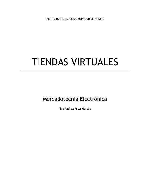 INSTITUTO TECNOLÓGICO SUPERIOR DE PEROTETIENDAS VIRTUALES  Mercadotecnia Electrónica            Eva Andrea Arcos Garcés