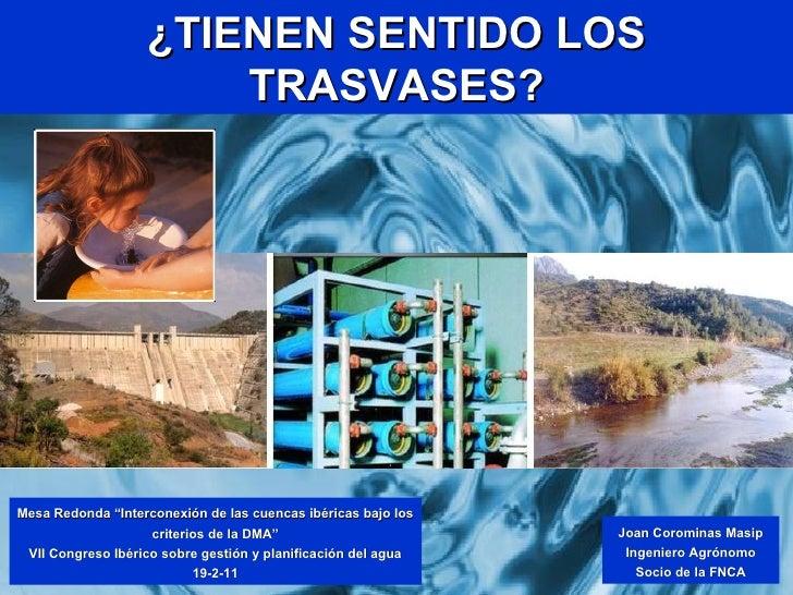 """¿TIENEN SENTIDO LOS TRASVASES? Mesa Redonda """"Interconexión de las cuencas ibéricas bajo los criterios de la DMA"""" VII Congr..."""