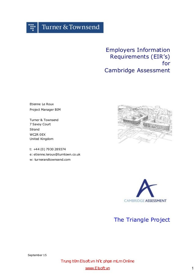 September 15 Employers Information Requirements (EIR's) for Cambridge Assessment Etienne Le Roux Project Manager BIM Turne...
