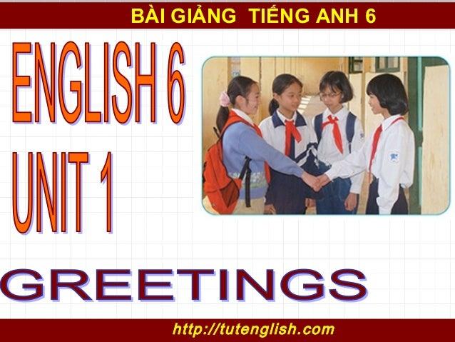 BÀI GIẢNG TIẾNG ANH 6 http://tutenglish.com