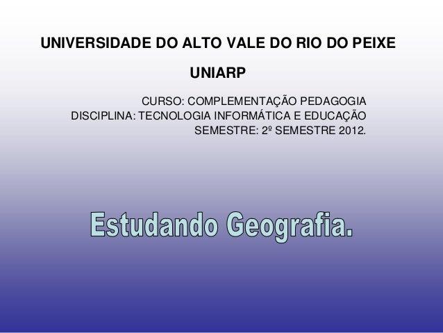 UNIVERSIDADE DO ALTO VALE DO RIO DO PEIXE                     UNIARP               CURSO: COMPLEMENTAÇÃO PEDAGOGIA   DISCI...