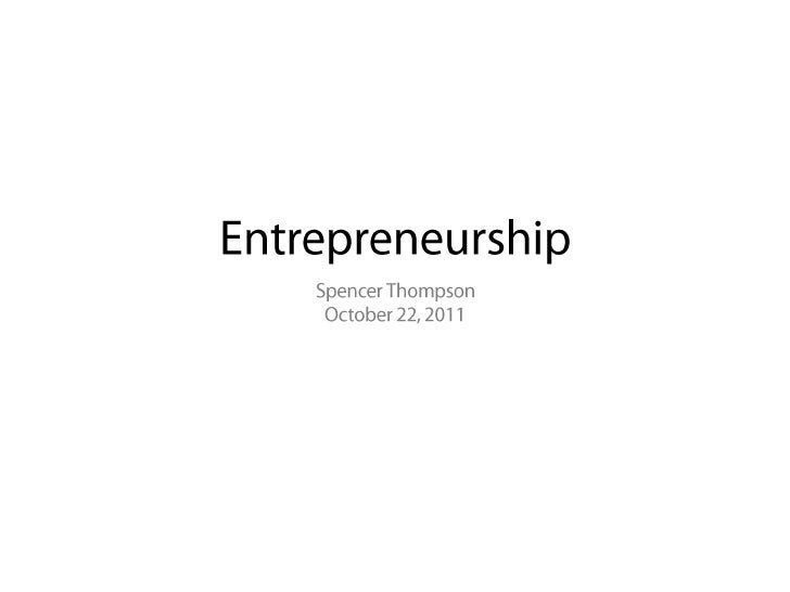 En-tre-pre-neur: A person who organizes andoperates a business or businesses, taking onfinancial risk to do so.