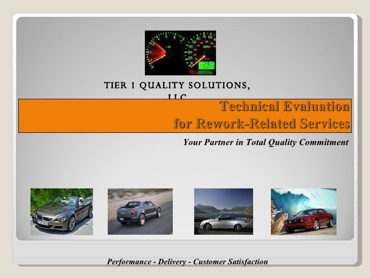 Technical Evaluation for Rework-Related Services Your Partner in Total Quality Commitment Performance - Delivery - Custome...