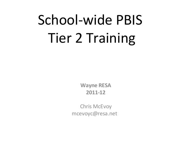 School-wide PBIS  Tier 2 Training        Wayne RESA         2011-12       Chris McEvoy     mcevoyc@resa.net