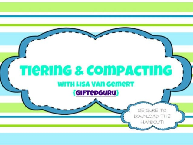 Tier and Compacting: Differentiating Instruction for Gifted Learners