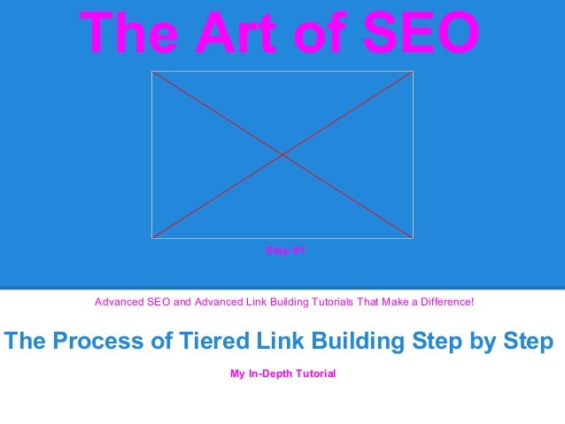 The Art of SEOThe Process of Tiered Link Building Step by StepAdvanced SEO and Advanced Link Building Tutorials That Make ...