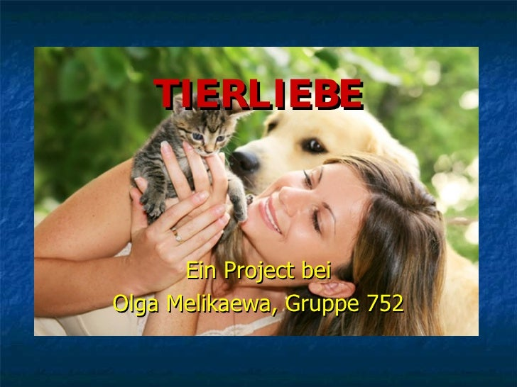 TIERLIEBE Ein Project bei Olga Melikaewa, Gruppe 752
