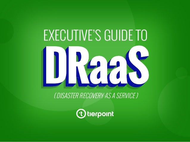 EXECUTIVE'S GUIDE TO ( DISASTER RECOVERY AS A SERVICE )