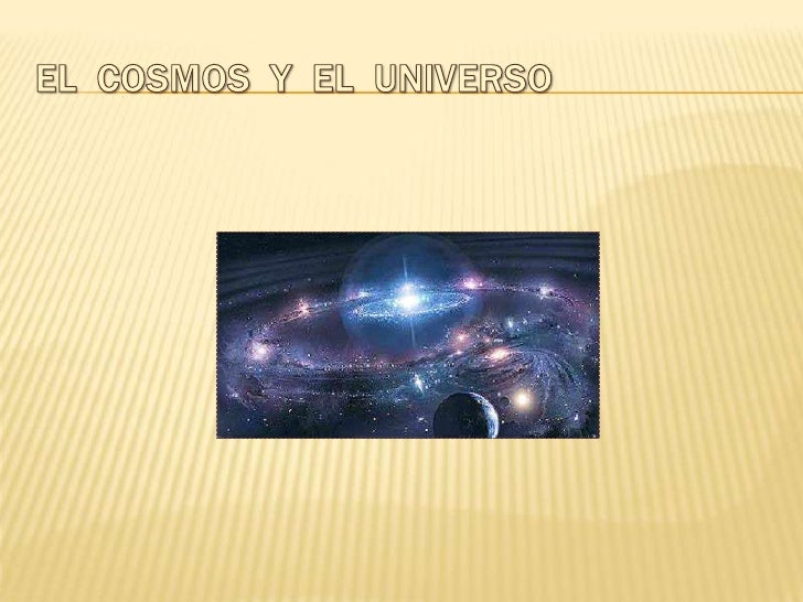 EL  COSMOS  Y  EL  UNIVERSO<br />