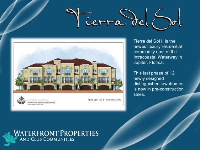 Tierra del Sol II is the newest luxury residential community east of the Intracoastal Waterway in Jupiter, Florida. This l...