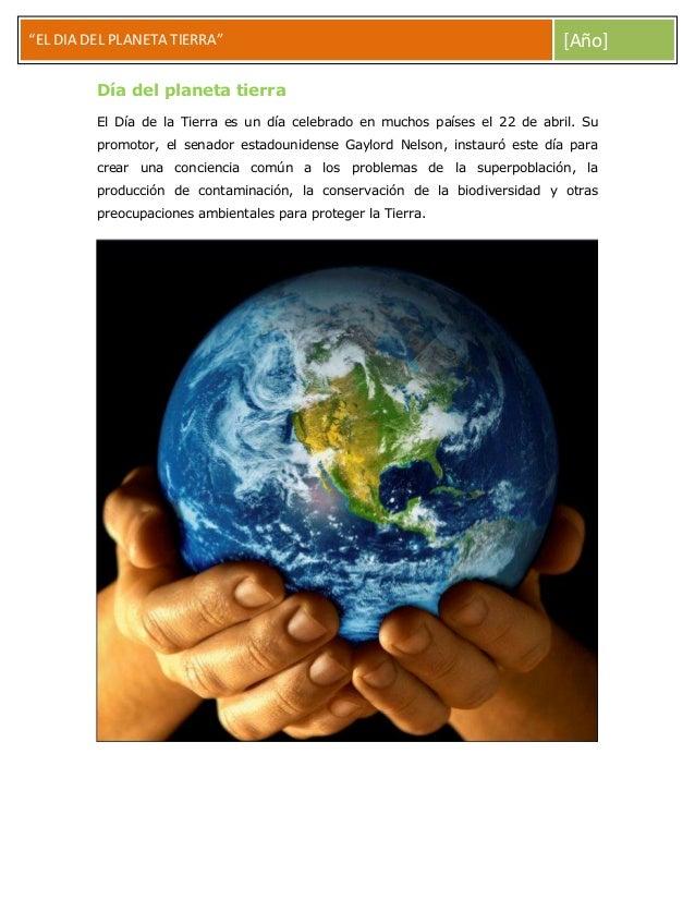"""""""el dia del planeta tierra""""EL DIA DEL PLANETA TIERRA"""" [Año]Día del planeta tierraEl Día de la Tierra es un día celebrado e..."""