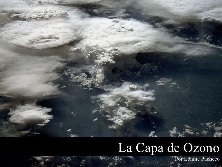 La Capa de Ozono Por Lonnie Pacheco