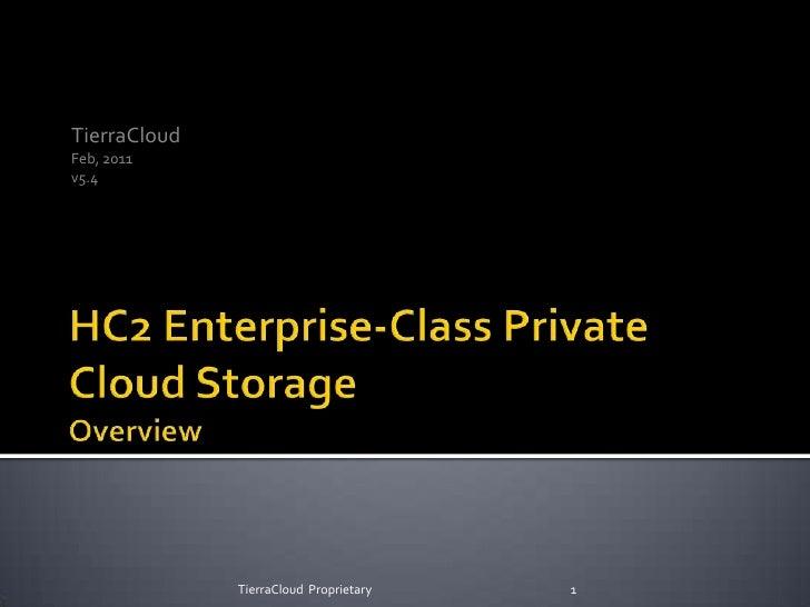 HC2 Enterprise-Class Private Cloud Storage Overview<br />TierraCloud Technologies, Pvt. Ltd.<br />September 17, 2010<br />...