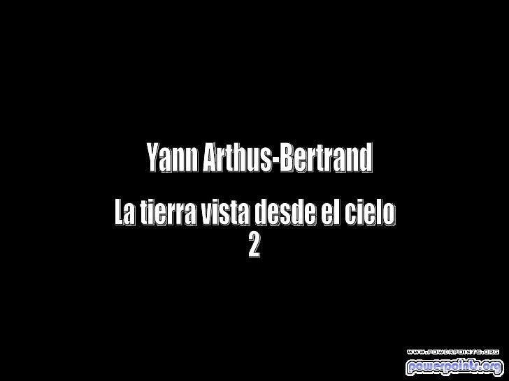 Yann Arthus-Bertrand La tierra vista desde el cielo 2