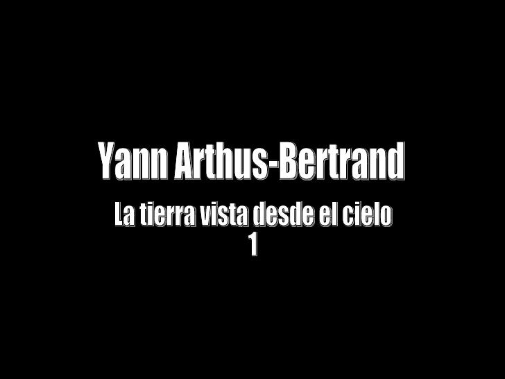 Yann Arthus-Bertrand La tierra vista desde el cielo 1