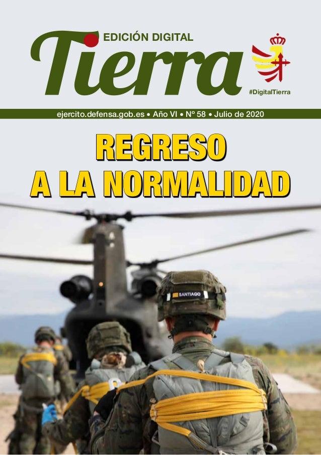 EDICIÓN DIGITAL ejercito.defensa.gob.es � Año VI � Nº 58 � Julio de 2020 #DigitalTierra REGRESOREGRESO A LA NORMALIDADA LA...