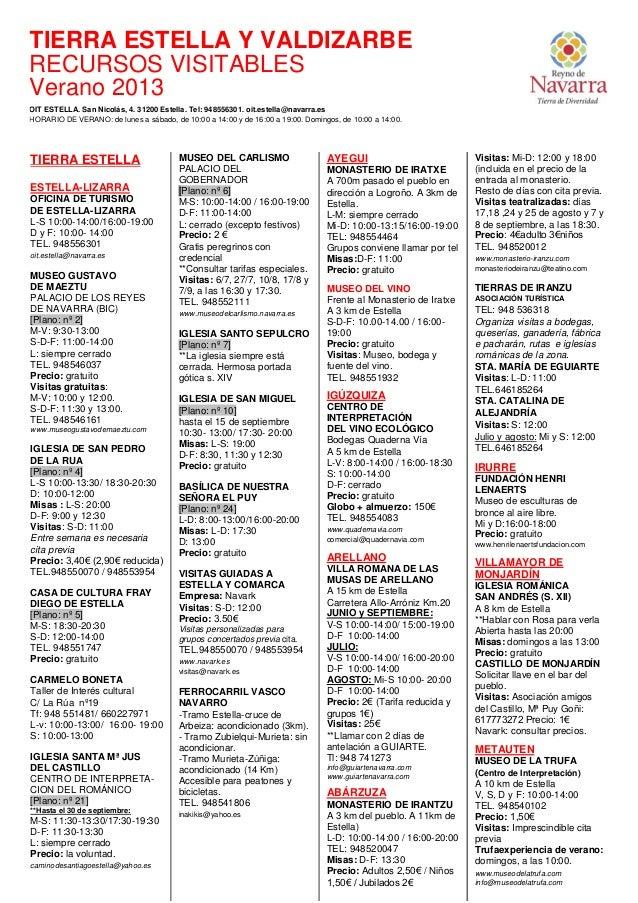 TIERRA ESTELLA ESTELLA-LIZARRA OFICINA DE TURISMO DE ESTELLA-LIZARRA L-S 10:00-14:00/16:00-19:00 D y F: 10:00- 14:00 TEL. ...