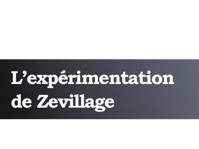 L'expérimentationde Zevillage