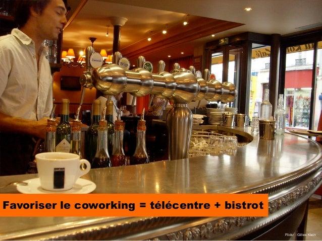 Favoriser le coworking = télécentre + bistrot                                                Flickr : Gilles Klein