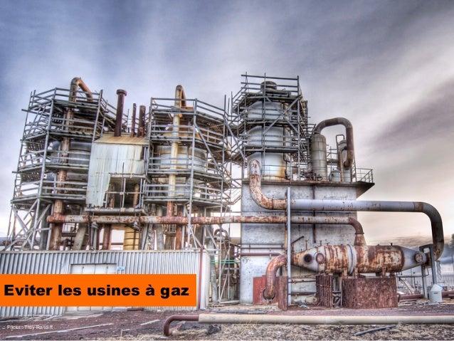 Eviter les usines à gazFlickr : Trey Ratcliff