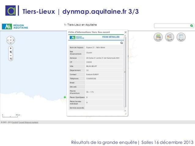 Tiers-Lieux | dynmap.aquitaine.fr 3/3  Résultats de la grande enquête| Salles 16 décembre 2013