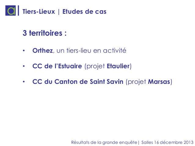 Tiers-Lieux | Etudes de cas  3 territoires : •  Orthez, un tiers-lieu en activité  •  CC de l'Estuaire (projet Etaulier)  ...