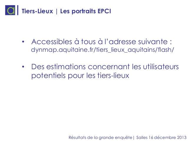 Tiers-Lieux | Les portraits EPCI  • Accessibles à tous à l'adresse suivante :  dynmap.aquitaine.fr/tiers_lieux_aquitains/f...