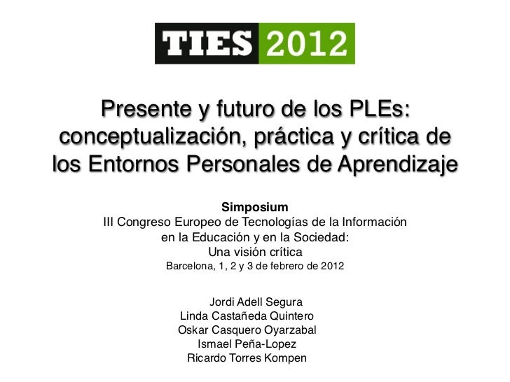 Presente y futuro de los PLEs: conceptualización, práctica y crítica delos Entornos Personales de Aprendizaje             ...