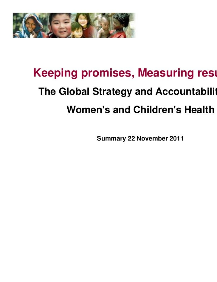 Keeping promises, Measuring results:The Global Strategy and Accountability for     Womens and Childrens Health            ...