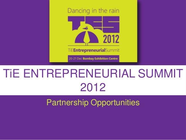 TiE ENTREPRENEURIAL SUMMIT           2012      Partnership Opportunities