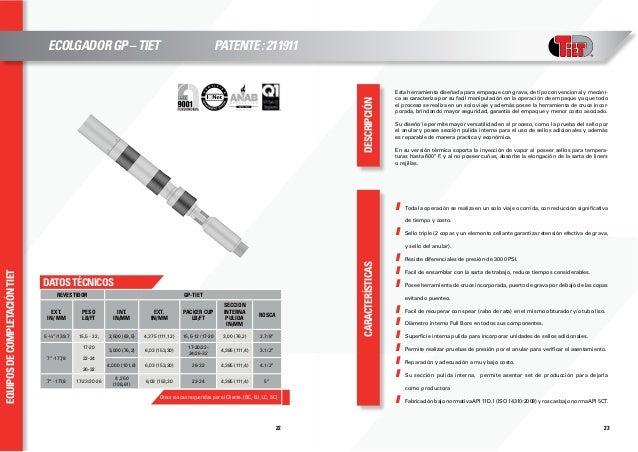 equiposdecompletacióntiet 2322 DATOSTÉCNICOS CARACTERÍSTICASDESCRIPCIÓN REVESTIDOR GP-TIET EXT. IN/ mm PESO LB/FT INT. IN/...